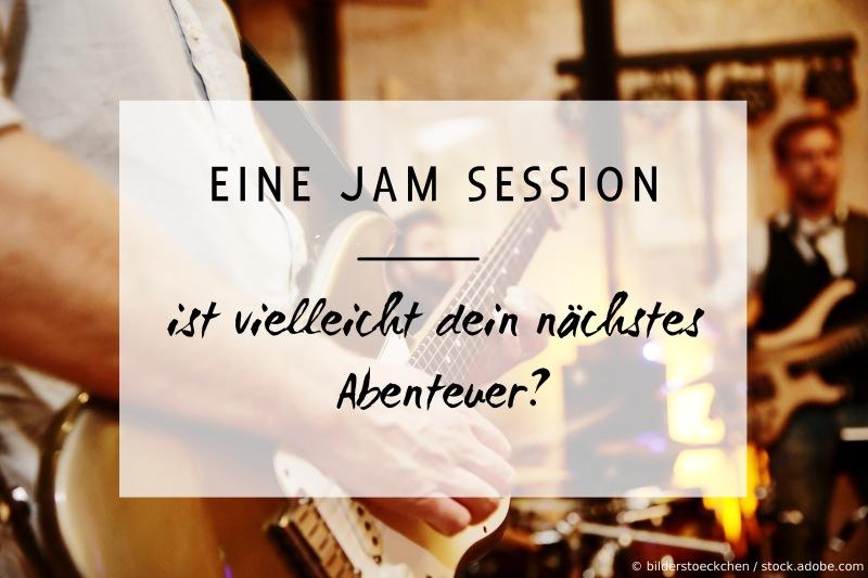 Mit deinem Musikinstrument an einer Jam Session teilnehmen: Vielleicht dein nächstes Abenteuer?
