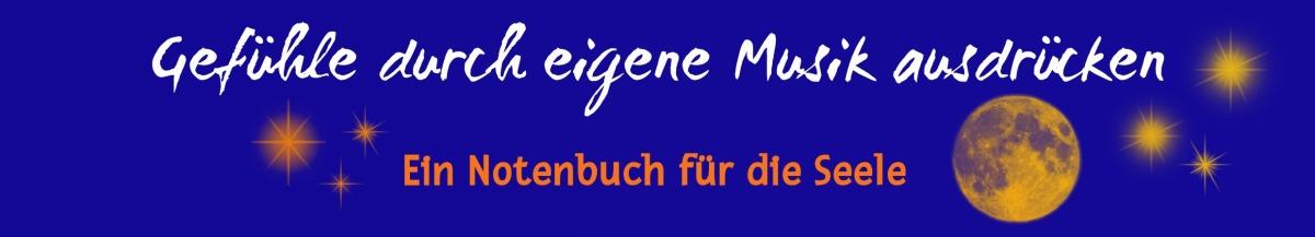 Notenbuch von musikbegeisterung.de: Gefühle durch eigene Musik ausdrücken. Ein Notenbuch für die Seele